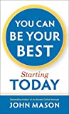 your life can be better - You Can Be Your Best-Starting Today