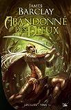 Les Elfes, tome 1 : Abandonnés des dieux