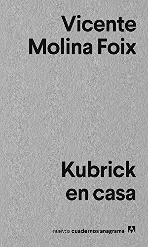 Kubrick En Casa (NUEVOS CUADERNOS ANAGRAMA)