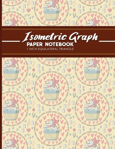 "Download Isometric Graph Paper Notebook: 1 Inch Equilateral Triangle: Equilateral Triangle Drafting, Isometric Drawing Practice, Isometric Grid Paper Pad, Cute ... Egg Cover, 8.5"" x 11"", 100 pages (Volume 44) pdf"