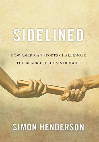 Search : Sidelined: How American Sports Challenged the Black Freedom Struggle (Civil Rights and Struggle)
