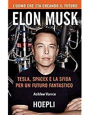 Elon Musk. Tesla, SpaceX e la sfida per un futuro fantastico