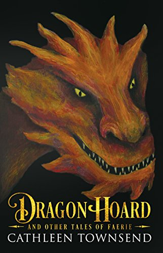 Dragon Hoard and Other Tales of Faerie (Age Of Mythology Tale Of The Dragon Update)
