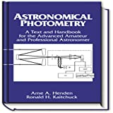 Astronomical Photometry, Text and Handbook for the Advanced Amateur and Professional Astronomer