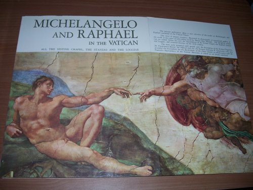 Michelangelo and Raphael in the Vatican (All the Sistine Chapel, The Stanzas and the Loggias)