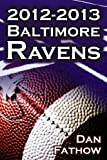 The 2012-2013 Baltimore Ravens - the AFC Championship and the Road to the NFL Super Bowl XLVII, Dan Fathow, 1615890416
