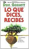 Lo Que Dices, Recibes, Don Gossett, 0829708081