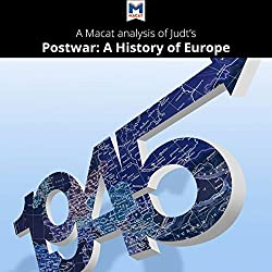 A Macat Analysis of Tony Judt's Postwar: A History of Europe Since 1945