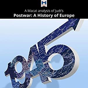 A Macat Analysis of Tony Judt's Postwar: A History of Europe Since 1945 Audiobook