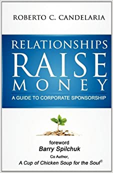 Relationships Raise Money - A Guide to Corporate Sponsorship