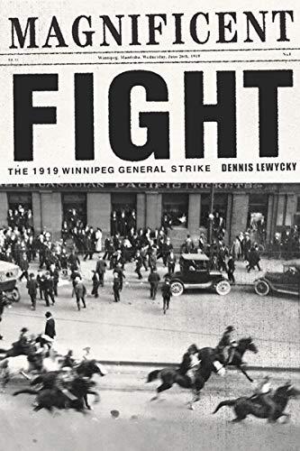 Magnificent Fight: The 1919 Winnipeg General ()