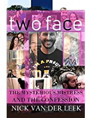 TWO FACE: THE MYSTERIOUS MISTRESS AND THE CONFESSION