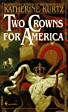 Two Crowns for America, Katherine Kurtz, 0553572873
