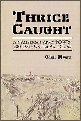 Thrice Caught: An American Army POW's 900 Days Under Axis Guns