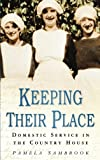 Keeping Their Place: Domestic Service in the Country House