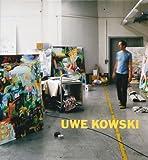 Uwe Kowski: Paintings and Watercolors 2000-2008, Nils Ohlsen, Ulf Kuster, 3935567472