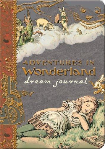 Adventures in Wonderland Dream Journal -