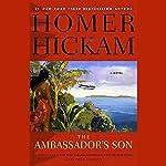 The Ambassador's Son | Homer Hickam