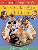 Party Cakes for Children, Carol Deacon, 1859746179