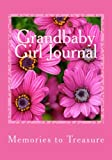 img - for Grandbaby Girl Journal: Grandchildren are the crown of the aged, and the pride of children is their parents. book / textbook / text book