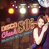 ディスコ・チーク80's selected by DJ OSSHY
