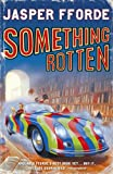 Front cover for the book Something Rotten by Jasper Fforde