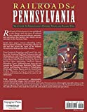 Railroads of Pennsylvania: Your Guide To Pennsylvanias Historic Trains and Railway Sites