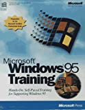 Microsoft Windows 95 Training : Hands-On, Self-Paced Training for Supporting Windows 95, Microsoft Official Academic Course Staff, 1556159315