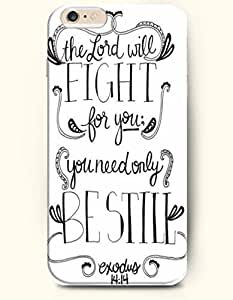 iPhone 6 Case,OOFIT iPhone 6 (4.7) Hard Case **NEW** Case with the Design of THE LORD WILL FIGHT FOR YOU; YOU NEED ONLY BE STILL EXODUS 14:14 - Case for Apple iPhone iPhone 6 (4.7) (2014) Verizon, AT&T Sprint, T-mobile