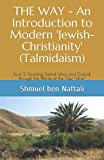 THE WAY - An Introduction to Modern 'Jewish-Christianity' (Talmidaism): Book 2: Teaching Talmidi Ethics and Outlook through the Words of the 'Our Father'