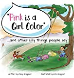Pink is a Girl Color...and other silly things people say. by Stacy Drageset (2015-07-17)