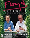 Floyd Uncorked, Keith Floyd and Pedley, 0004140982