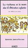 La vieillesse et la mort dans la littérature enfantine de 1880 à nos jours par Arfeux-Vaucher