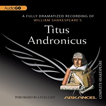 titus andronicus arkangel shakespeare collection