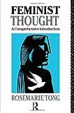 Feminist Thought, Rosemarie Tong, 0415078741