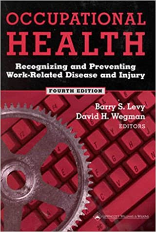 Occupational Health: Recognizing and Preventing Work-Related Disease and Injury