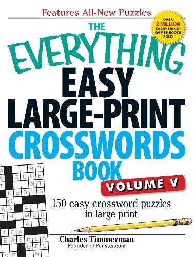 The Everything Easy Large-Print Crosswords Book, Volume V: 150 Easy ...