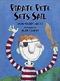 Pirate Pete Sets Sail, Jean-Pierre Jaggi, 0735818320