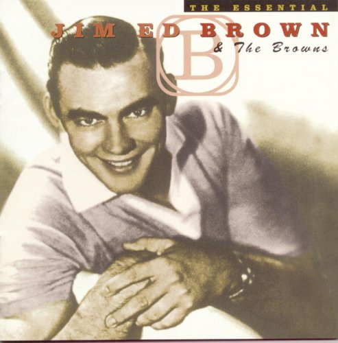 The Essential Jim Ed Brown & The Browns by RCA