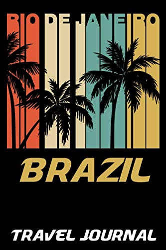 Rio de Janeiro Brazil Travel Journal: 6x9 Vacation Diary with Summer Themed Stationary (Planning A Trip To Rio De Janeiro)