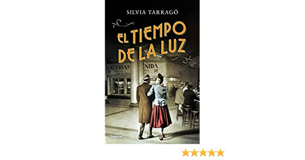 Amazon.com: El tiempo de la luz (Umbriel narrativa) (Spanish Edition) eBook: Silvia Tarragó: Kindle Store