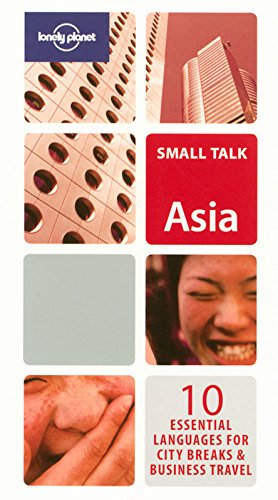 Small Talk Asia: 10 Essential Languages for City Breaks & Business Travel
