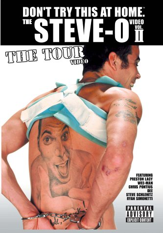 Don't Try This At Home - The Steve-O Video Vol. 2