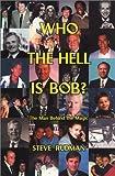 Who the Hell is Bob?, Steve Rudman, 1883697670
