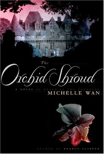 The Orchid Shroud : A Novel of Death in the Dordogne