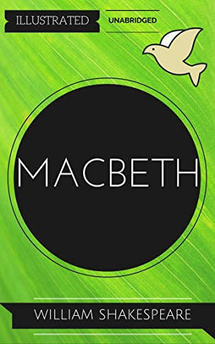 Macbeth: By William Shakespeare, : Illustrated & Unabridged (Free Bonus Audiobook)