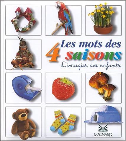 Livre gratuits Les mots des 4 saisons : L'imagier des enfants pdf