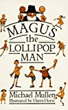 Magus the Lollipop Man, Michael Mullen, 0863270174