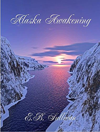 Alaska Awakening by [Sullivan, E.B.]