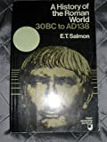 A History of the Roman World from 30 B.C. to A.D. 138, Salmon, E. T., 0416295703